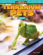 Amazing Animals: Terrarium Pets: Volume