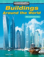 Engineering Marvels: Buildings Around the World: Nets and Surface Area
