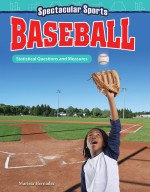 Spectacular Sports: Baseball: Statistical Questions and Measures