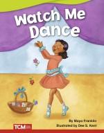 Watch Me Dance: Read-Along eBook