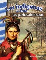 Los indígenas del Este: Los pueblos del bosque