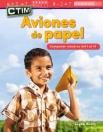 CTIM: Aviones de papel: Componer numeros del 1 al 10