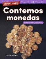 Cuestión de dinero: Contemos monedas: Conocimientos financieros