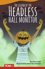 The Legend of the Headless Hall Monitor: Read-Along eBook