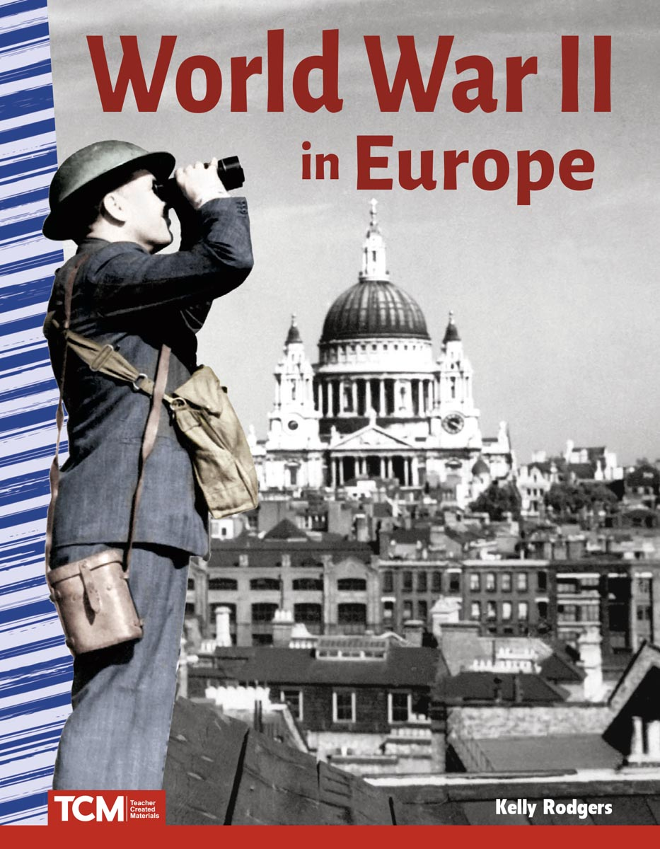 World War II in Europe By Kelly Rodgers