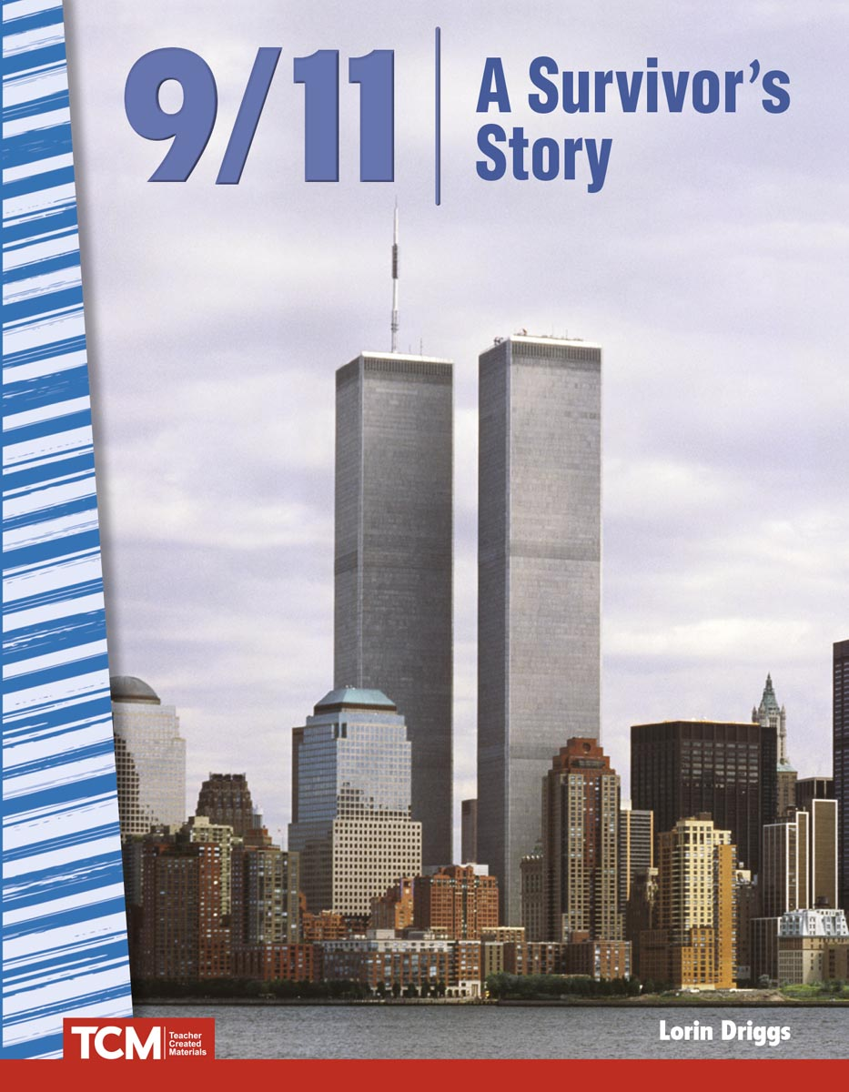 9/11: A Survivor's Story By Lorin Driggs