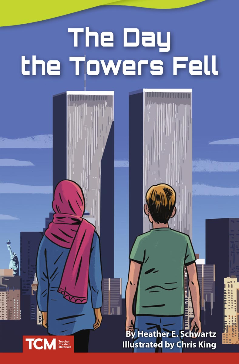 The Day the Towers Fell By Heather E. Schwartz