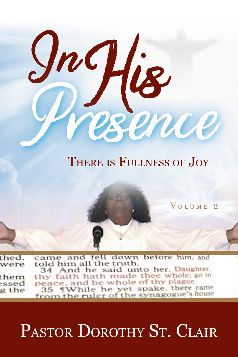 In His Presence: There is Fullness of Joy - Volume 2 By Pastor Dorothy St. Clair