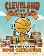 Cleveland Wins a Championship: The Story of the 2016 Cavaliers