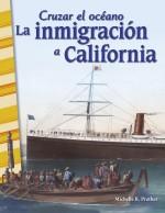 Cruzar el océano: La inmigración a California: Read-along ebook