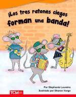 ¡Los tres ratones ciegos forman una banda!: Read-along ebook