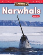 Amazing Animals: Narwhals: Addition: Read-along ebook