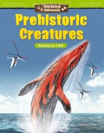 Amazing Animals: Prehistoric Creatures: Numbers to 1,000: Read-along ebook