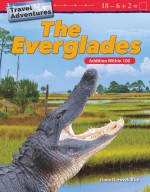 Travel Adventures: The Everglades: Addition Within 100: Read-along ebook