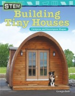 STEM: Building Tiny Houses: Compose and Decompose Shapes: Read-along ebook