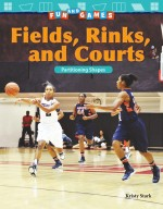 Fun and Games: Fields, Rinks, and Courts: Partitioning Shapes: Read-along ebook