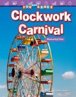 Fun and Games: Clockwork Carnival: Measuring Time: Read-along ebook