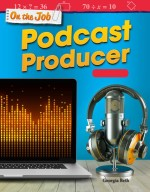 On the Job: Podcast Producer: Multiplication: Read-along ebook