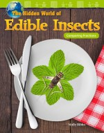 The Hidden World of Edible Insects: Comparing Fractions: Read-along ebook