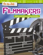 On the Job: Filmmakers: Adding and Subtracting Mixed Numbers: Read-along ebook