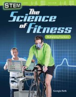 STEM: The Science of Fitness: Multiplying Fractions: Read-along ebook