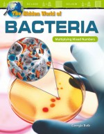 The Hidden World of Bacteria: Multiplying Mixed Numbers: Read-along ebook