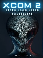 Xcom 2 Linux Game Guide Unofficial