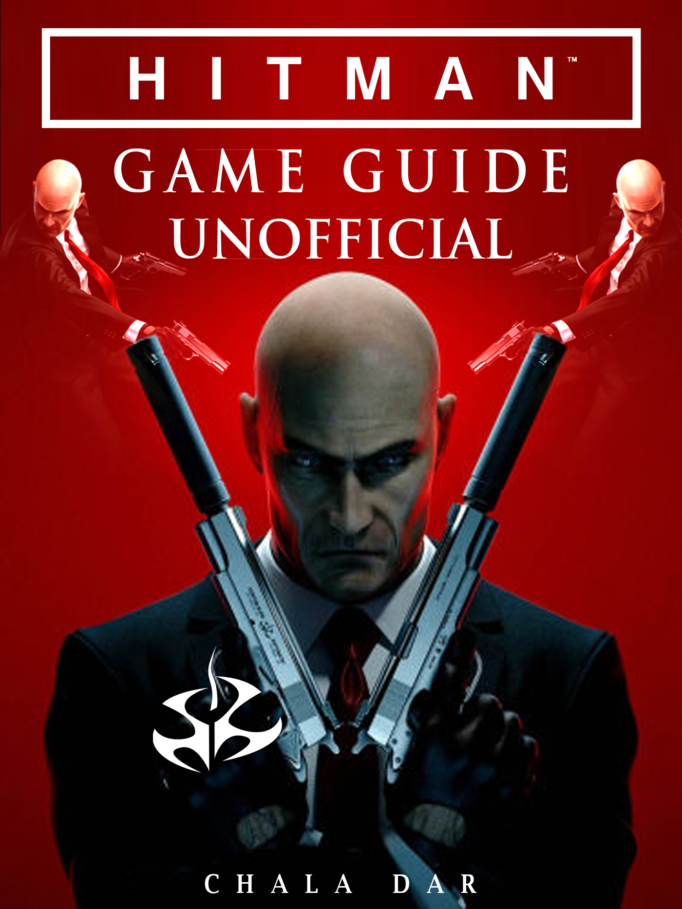 Hitman Game Guide Unofficial By Chala Dar