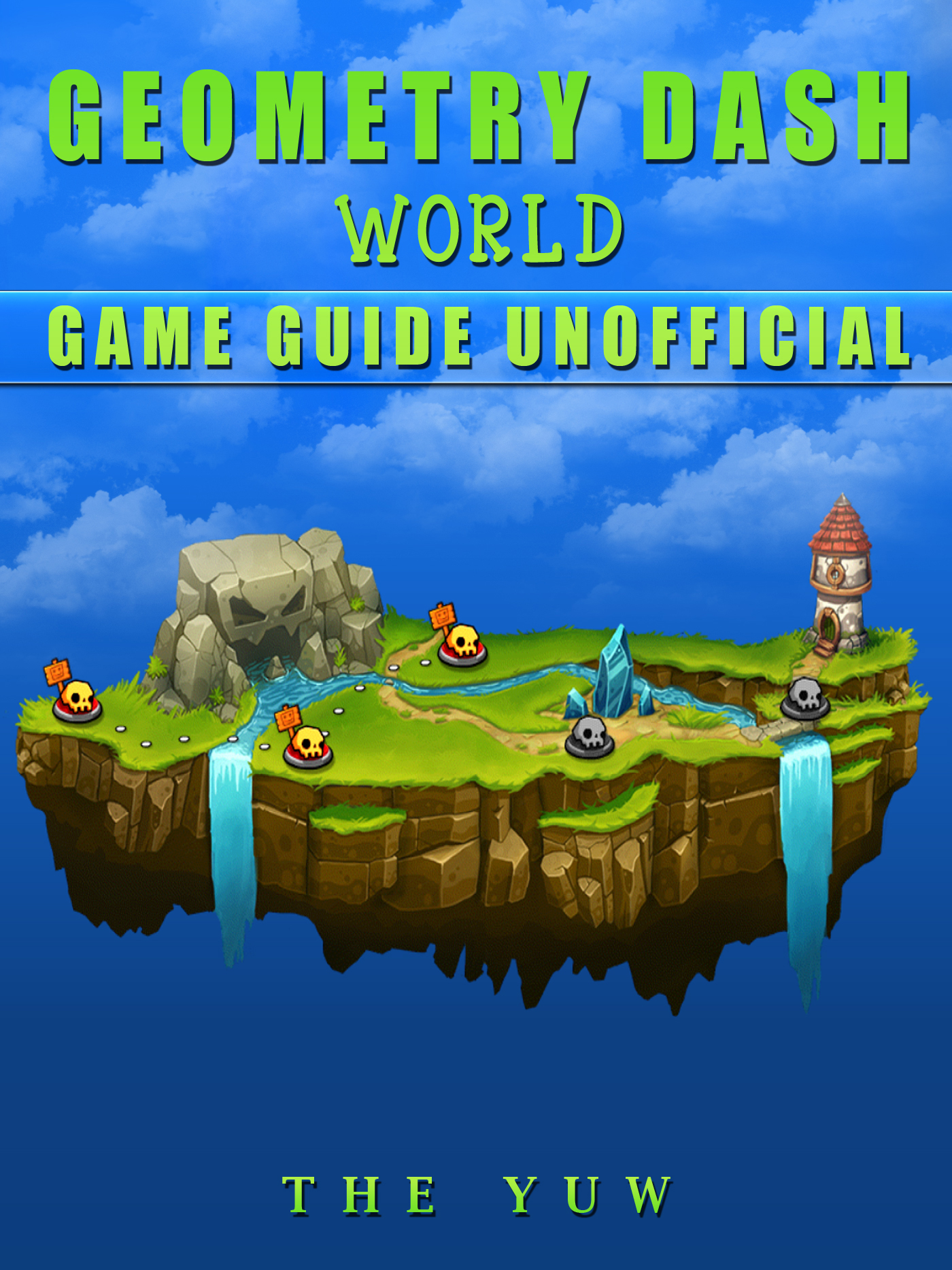Geometry Dash World Game Guide Unofficial