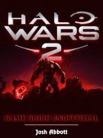 Halo Wars 2 Game Guide Unofficial