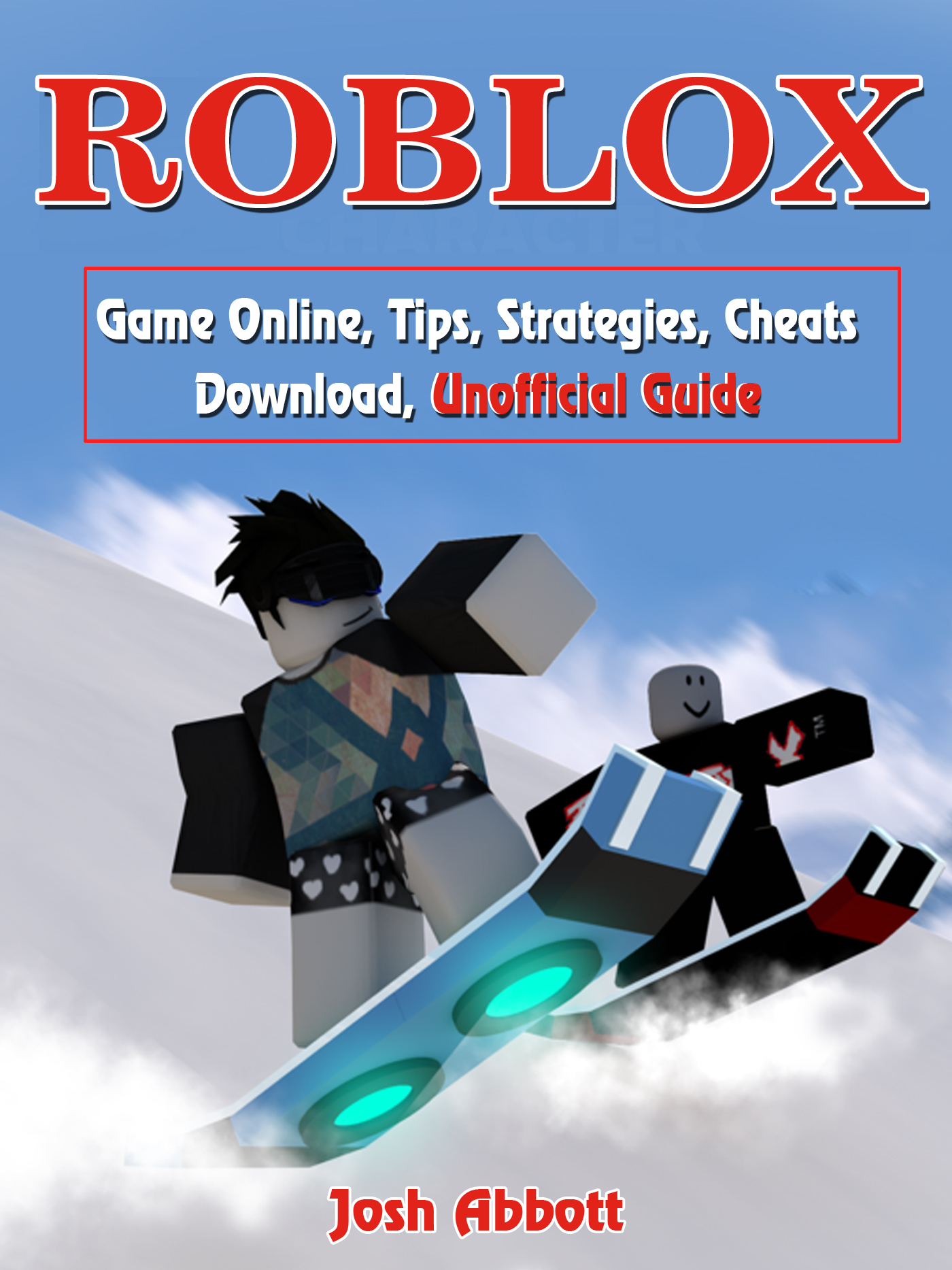 Roblox Game Online Tips Strategies Cheats Download Unofficial Guide