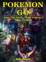 Pokemon Go Game Plus, Hacks, Cheats, Strategies Guide Unofficial