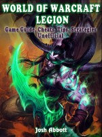 World of Warcraft Legion Game Guide, Cheats, Tips, Strategies Unofficial