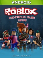 Roblox Android Unofficial Game Guide