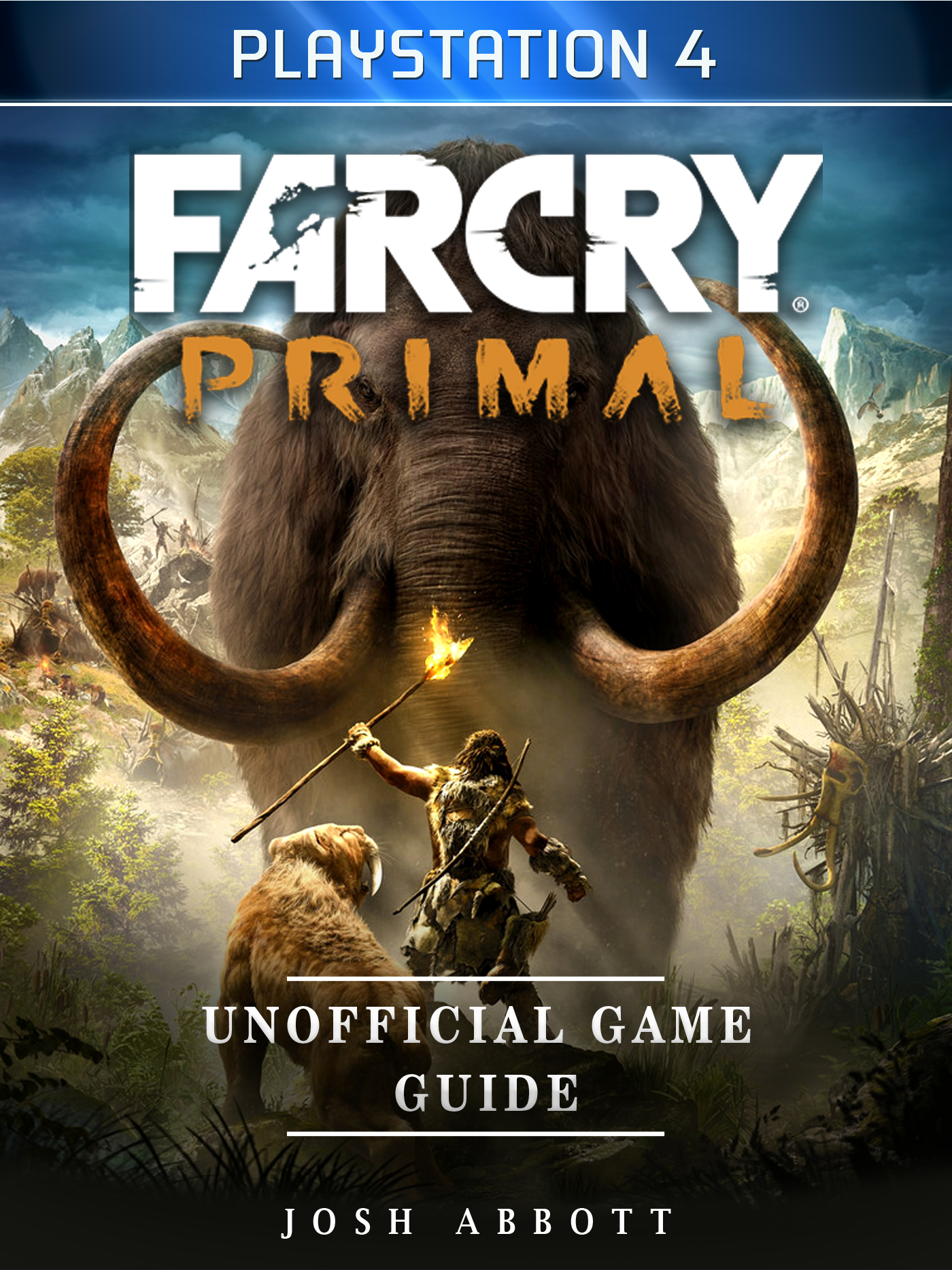 Far Cry Primal Playstation 4 Unofficial Game Guide