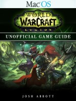 World of Warcraft Legion Mac OS Unofficial Game Guide