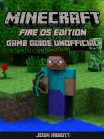 Minecraft Fire OS Edition Game Guide Unofficial