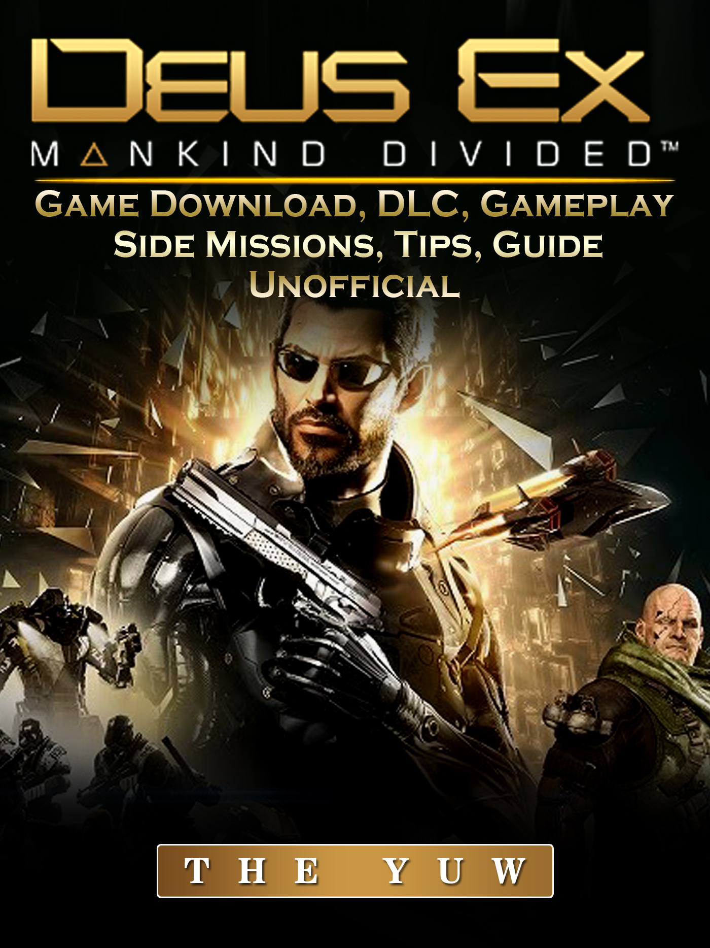 Deus Ex Mankind Game Download, DLC, Gameplay, Side Missions, Tips, Guide Unofficial