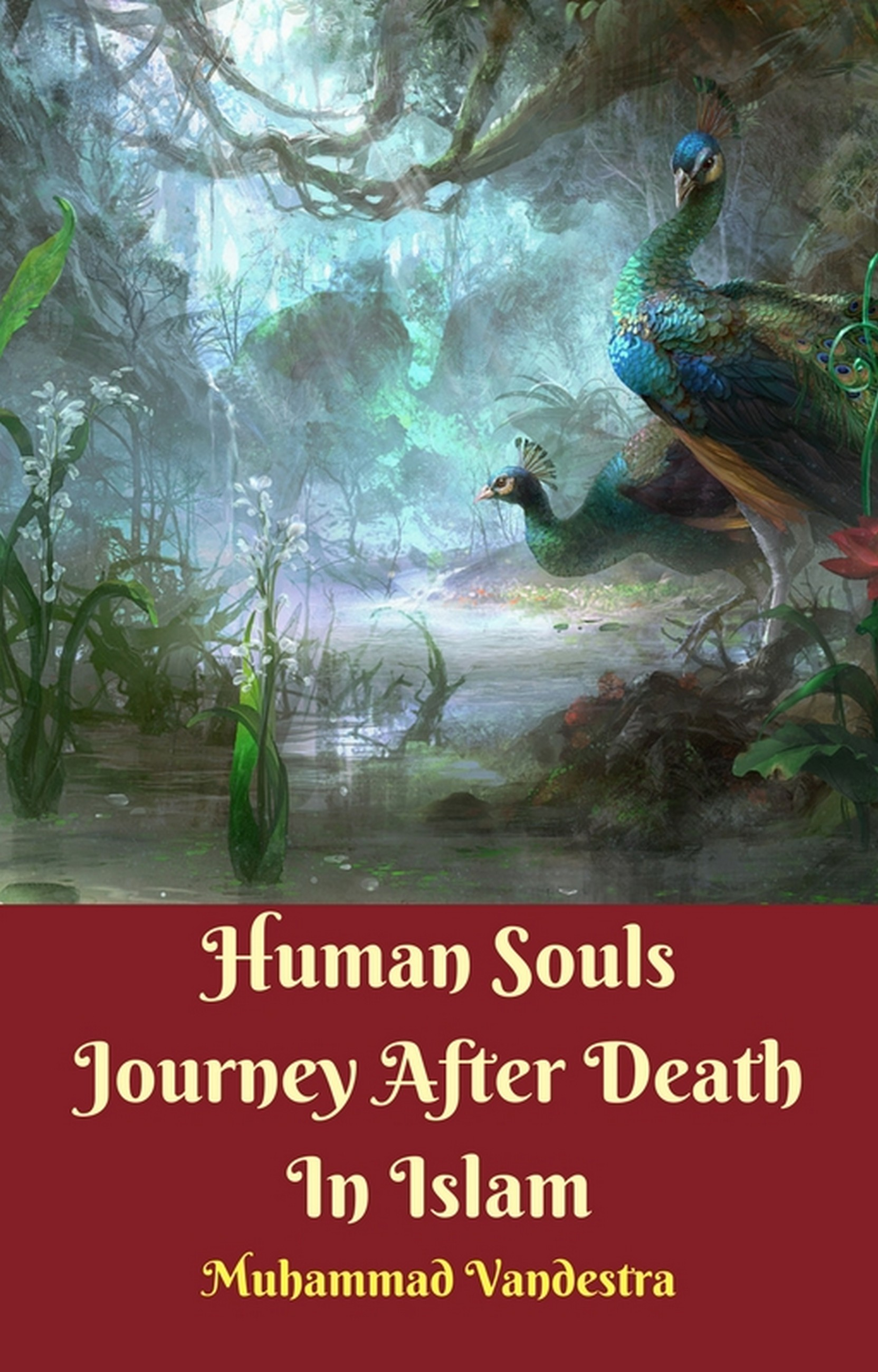 Human Souls Journey After Death In Islam By Muhammad Vandestra