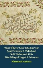 Kisah Hikayat Laba-Laba Gua Tsur Yang Mencintai & Melindungi Nabi Muhammad SAW Edisi Bilingual Inggris & Indonesia