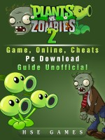 Plants Vs Zombies 2 Game, Online, Cheats PC Download Guide Unofficial