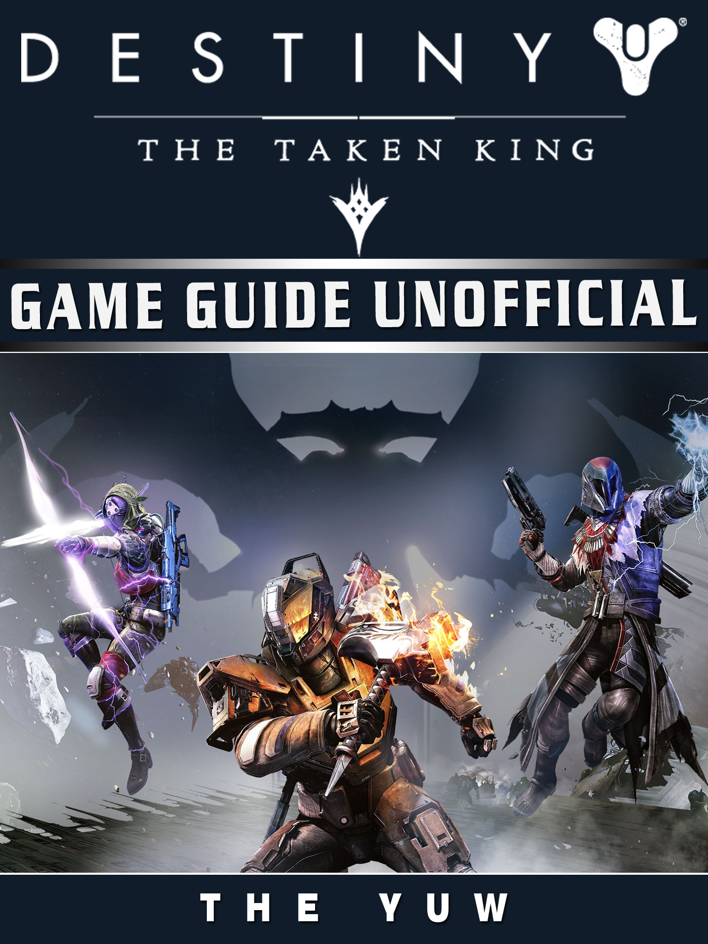 Destiny the Taken King Game Guide Unofficial