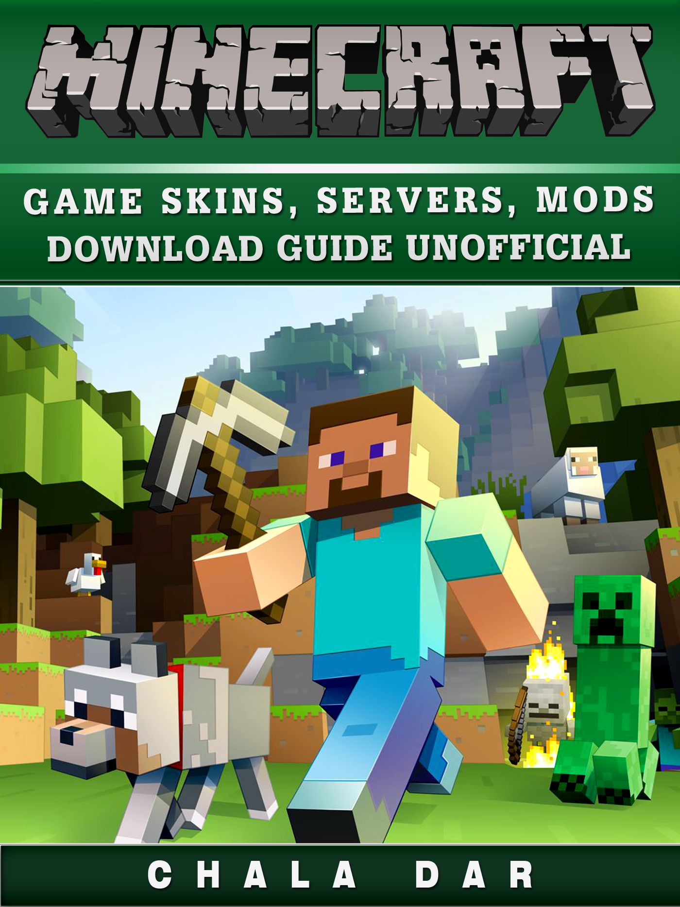 Minecraft Game Skins, Servers, Mods Download Guide Unofficial By Chala Dar