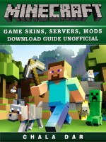 Minecraft Game Skins, Servers, Mods Download Guide Unofficial