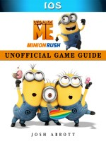 Despicable Me Minion Rush Ios Unofficial Game Guide