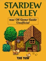 Stardew Valley Mac OS Game Guide Unofficial