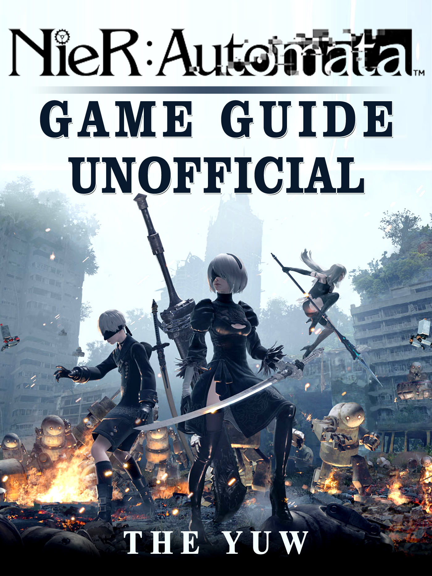 Nier Automata Game Guide Unofficial By The Yuw
