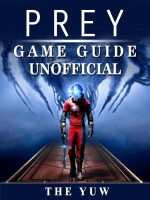 Prey Game Guide Unofficial