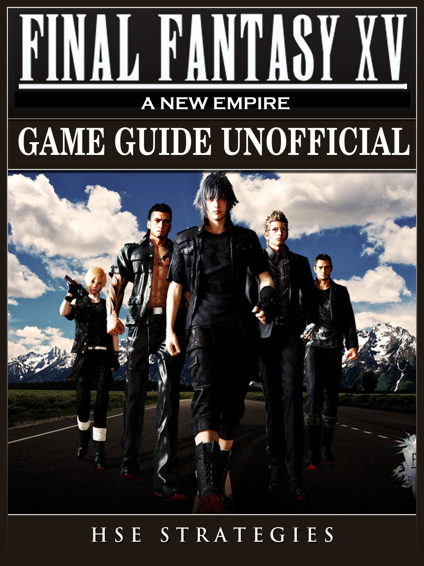Final Fantasy XV A New Empire Game Guide Unofficial By Hse Strategies