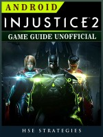 Injustice 2 Android Game Guide Unofficial